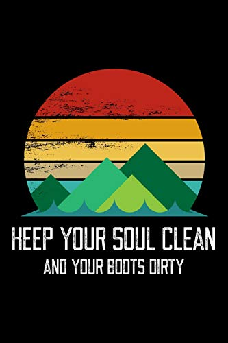 Keep Your Soul Clean And Your Boots Dirty: Funny Outdoor Camping Blank Lined Journal Notebook