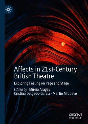 Affects in 21st-Century British Theatre: Exploring Feeling on Page and Stage