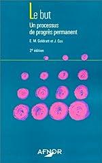 LE BUT. Un processus de progrès permanent, 2ème édition d'Eliyahu-M Goldratt