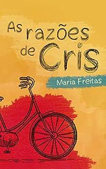 As razões de Cris por [Maria Freitas]