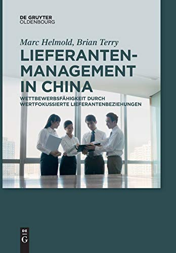 Lieferantenmanagement in China: Wettbewerbsfähigkeit durch wertfokussierte Lieferantenbeziehungen