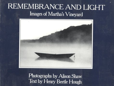 Remembrance and Light: Images of Martha's Vineyard