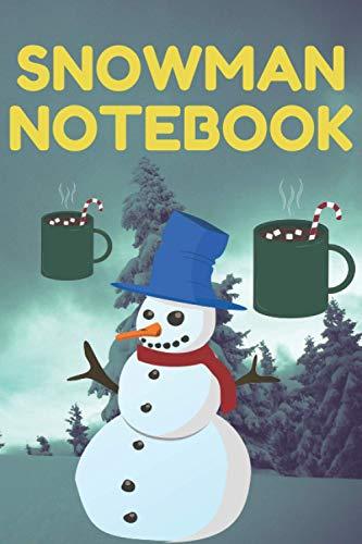 Christmas Snowman Notebook: Christmas Notebook: Snowman Christmas Ruled Journal, Jotter, Keepsake, Memory book to Write or Draw In   Men, Women, Girls & Boys