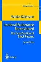 Irrational Exuberance Reconsidered: The Cross Section of Stock Returns (Springer Finance) by Mathias Kulpmann(2004-03-05)