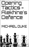 Opening Tactics - Alekhine's Defence-Duke, Michael