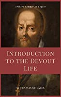 Introduction to the Devout Life (Annotated): Easy to Read Layout