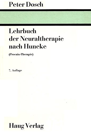 Lehrbuch der Neuraltherapie nach Huneke (Procain-Therapie).