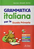 Grammatica italiana. Per la Scuola elemtare.