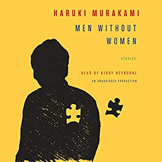 Men Without Women     Stories              著者:                                                                                                                                 Haruki Murakami,                                                                                        Philip Gabriel - translator,                                                                                        Ted Goossen - translator                               ナレーター:                                                                                                                                 Kirby Heyborne                      再生時間: 7 時間  18 分     レビューはまだありません。     総合評価 0.0