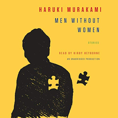 Men Without Women     Stories              By:                                                                                                                                 Haruki Murakami,                                                                                        Philip Gabriel - translator,                                                                                        Ted Goossen - translator                               Narrated by:                                                                                                                                 Kirby Heyborne                      Length: 7 hrs and 18 mins     522 ratings     Overall 4.3