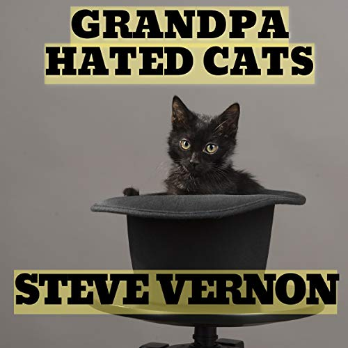 Grandpa Hated Cats  audiobook cover art