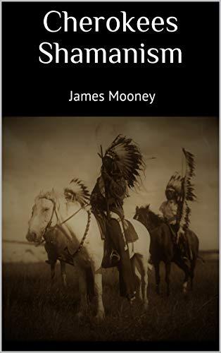 Cherokees Shamanism (English Edition)