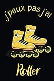 J'peux pas j'ai Roller: Carnet de notes pour sportifs et sportives passionné(e)s | 120 pages lignées | Format 15,2 x 22,9 cm | Cadeau insolite et amusant