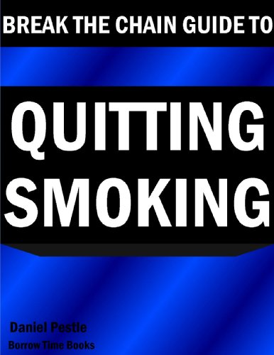 Break the Chain: Ultimate Guide to Quitting Smoking - Borrow Time Books (English Edition)