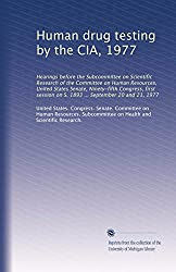 Human drug testing by the CIA, 1977: Hearings before the Subcommittee on Scientific Research of the Committee on Human Resources, United States ... on S. 1893 ... September 20 and 21, 1977