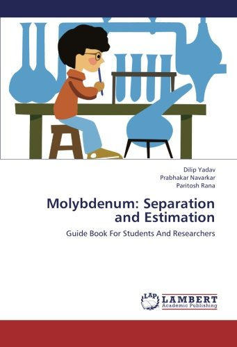 Molybdenum: Separation and Estimation: Guide Book For Students And Researchers