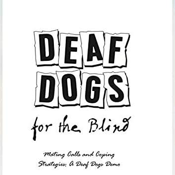 Mating Calls and Coping Strategies: A Deaf Dogs Demo
