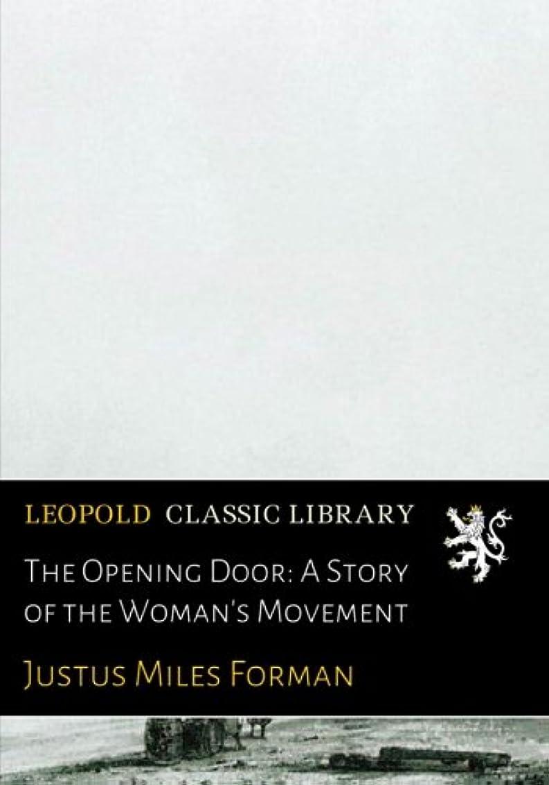 疑問に思うシールド苦味The Opening Door: A Story of the Woman's Movement