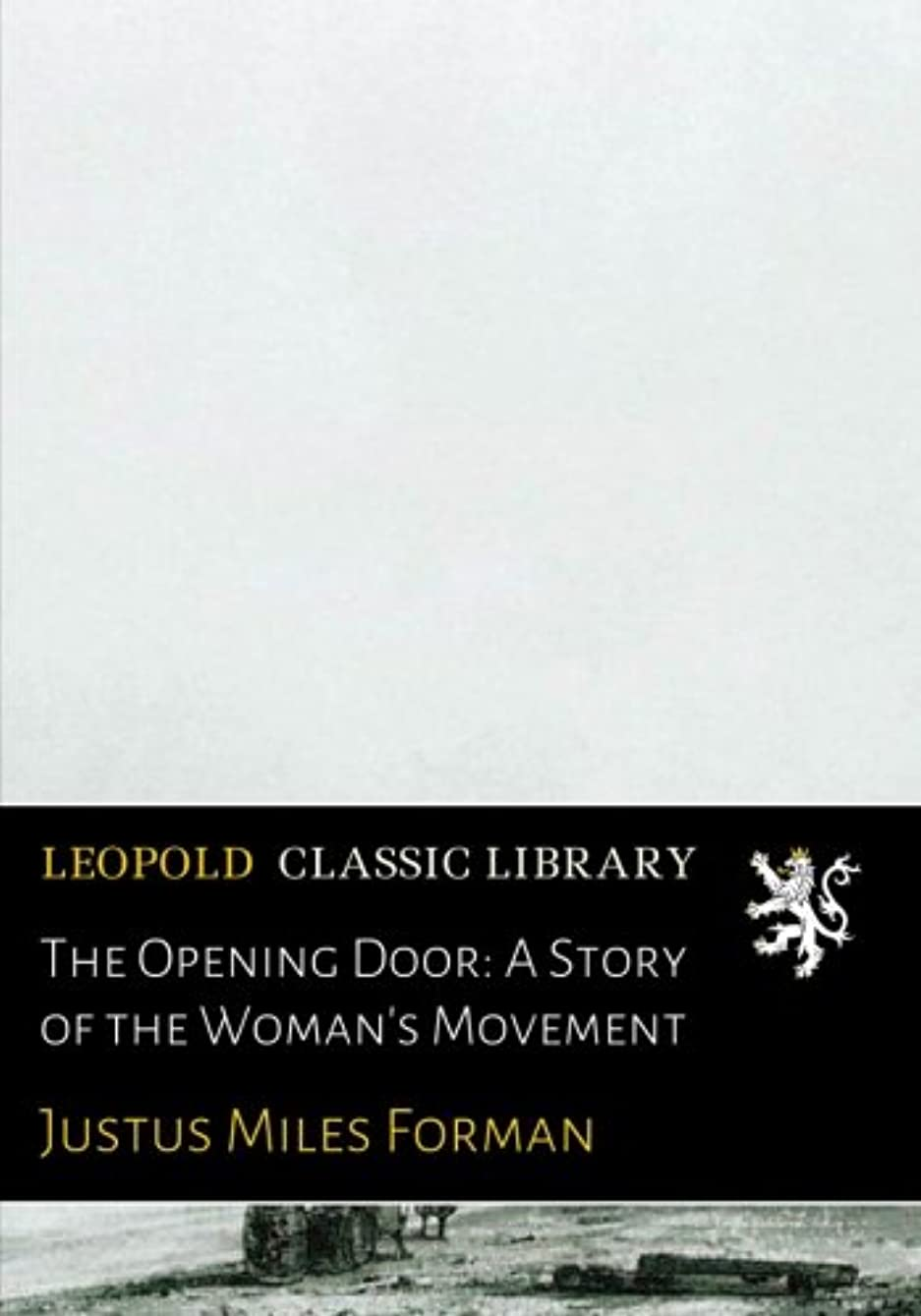 我慢するヤギわずかなThe Opening Door: A Story of the Woman's Movement