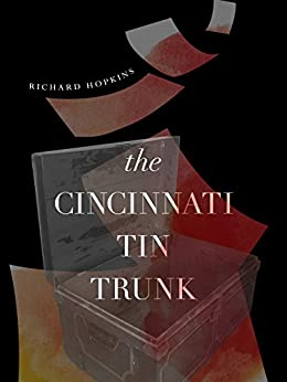 The Cincinnati Tin Trunk by [Richard Hopkins]