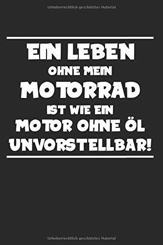 Ein Leben Ohne Motorrad Unvorstellbar: Notizbuch Planer Tagebuch Schreibheft Notizblock - Geschenk-Idee für Biker, Motorrad-Fahrer, Schrauber, Tuner. ... x 22.9 cm, 6