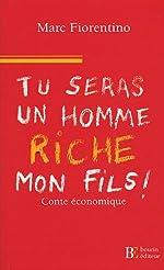 Tu seras un homme riche, mon fils de Marc Fiorentino