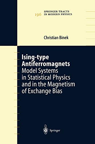 Ising-type Antiferromagnets: Model Systems in Statistical Physics and in the Magnetism of Exchange Bias (Springer Tracts in Modern Physics (196), Band 196)