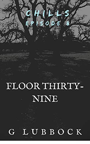 Floor Thirty-Nine: Book 8 of the Chills Supernatural Short Story Serie