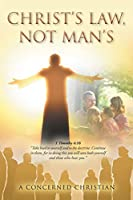 Christ's Law, Not Man's