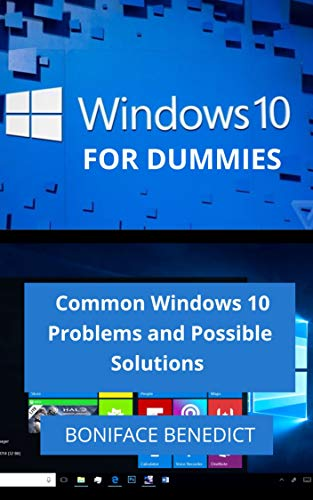WINDOWS 10 FOR DUMMIES: Common Windows 10 Problems and Possible Solutions