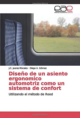 Diseño de un asiento ergonomico automotriz como un sistema de confort: Utilizando el método de Rood ✅