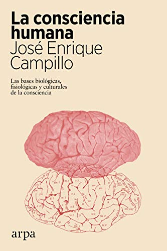 La consciencia humana: Las bases biológicas, fisiológicas y culturales de la consciencia