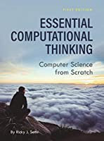 Essential Computational Thinking: Computer Science from Scratch