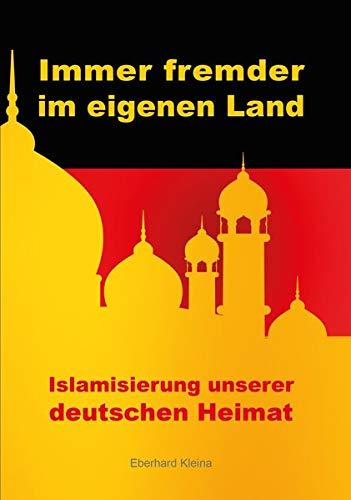 Immer fremder im eigenen Land: Islamisierung unserer deutschen Heimat