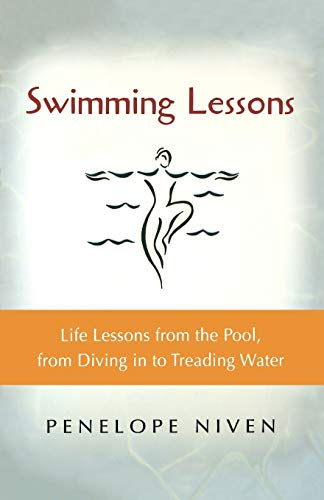 Swimming Lessons: Life Lessons from the Pool, from Diving in to Treading Water