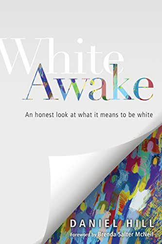 White Awake: An Honest Look at What It Means to Be White by [Daniel Hill, Brenda Salter McNeil]