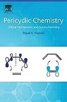 Pericyclic Chemistry: Orbital Mechanisms and Stereochemistry