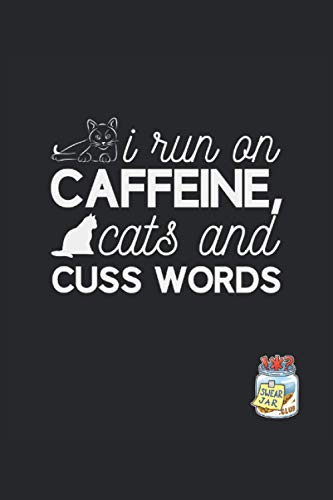 I Run on Caffine, Cats and Cuss Words: 2021 Calendar and Blank Lined Gag Gift Funny Family or Coworker Office Notebook and Journal
