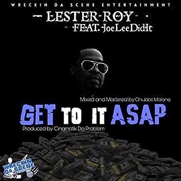 Get to It ASAP (Radio Edit) [feat. Joeleedidit]