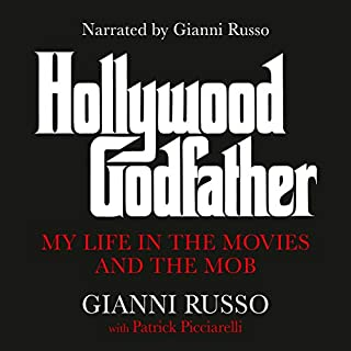 Hollywood Godfather     My Life in the Movies and the Mob              By:                                                                                                                                 Gianni Russo,                                                                                        Patrick Picciarelli                               Narrated by:                                                                                                                                 Gianni Russo                      Length: 10 hrs and 24 mins     Not rated yet     Overall 0.0