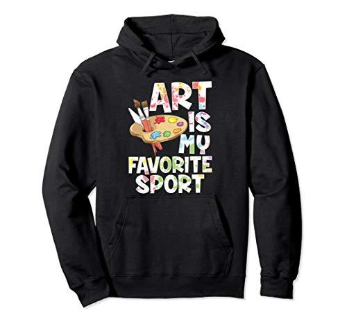 Art Is My Favorite Sport Artist Painter Gift Pullover Hoodie