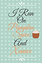 I Run On Pumpkin Spice Notebook: Journal Notebook Adult Humor, 200 page lined Journal (Diary, Day Planner, Memoir)