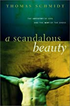 A Scandalous Beauty: The Artistry of God and the Way of the Cross