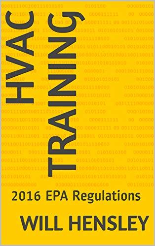 HVAC Training: 2016 EPA Regulations (English Edition)