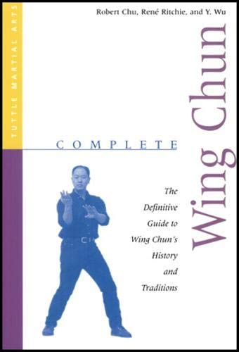 Complete Wing Chun: The Definitive Guide to Wing Chun's History and Traditions (Complete Martial Arts)