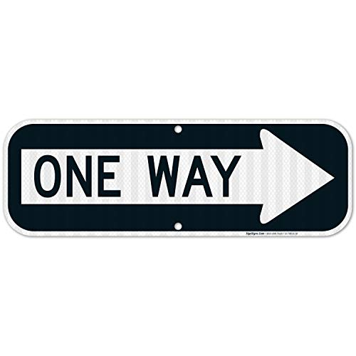 One Way Sign with Right Arrow, 6x18 3M Reflective (EGP) Rust Free .63 Aluminum, Weather/Fade Resistant, Easy Mounting, Indoor/Outdoor Use, Made in USA by Sigo Signs