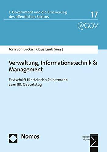 Verwaltung, Informationstechnik & Management: Festschrift für Heinrich Reinermann zum 80. Geburtstag (E-government Und Die Erneuerung Des Offentlichen Sektors, Band 17)