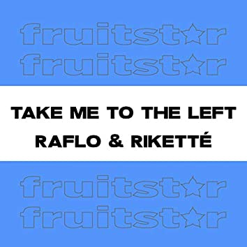 Take Me To The Left