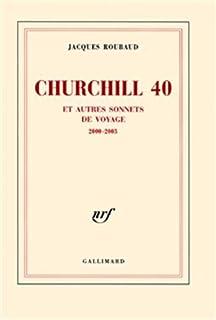 Churchill 40 et autres sonnets de voyage: (2000-2003)