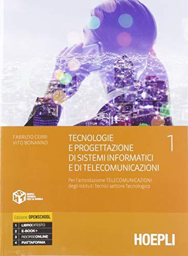 Tecnologie e progettazione di sistemi informatici e di telecomunicazioni. Per l'articolazione telecomunicazioni degli istituti tecnici settore ... Con e-book. Con espansione online (Vol. 1)